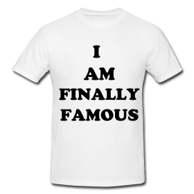 i-am-finally-famous-t-shirt-181