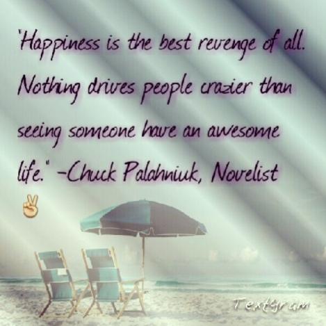 happiness as biggest revenge